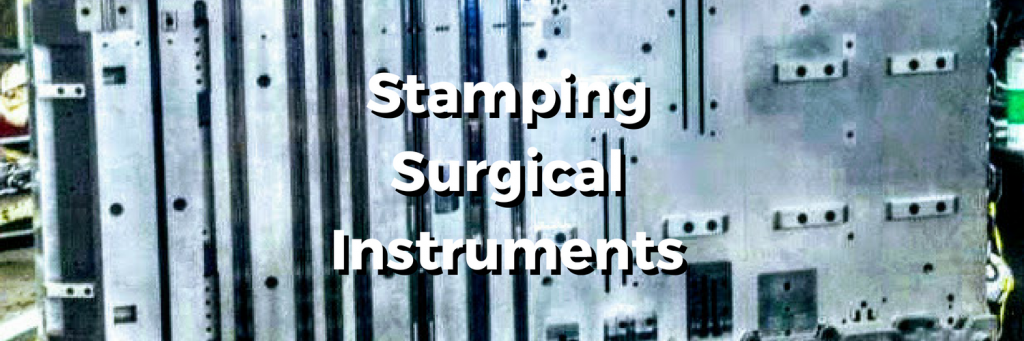 progressive metal stamping a surgical instrument